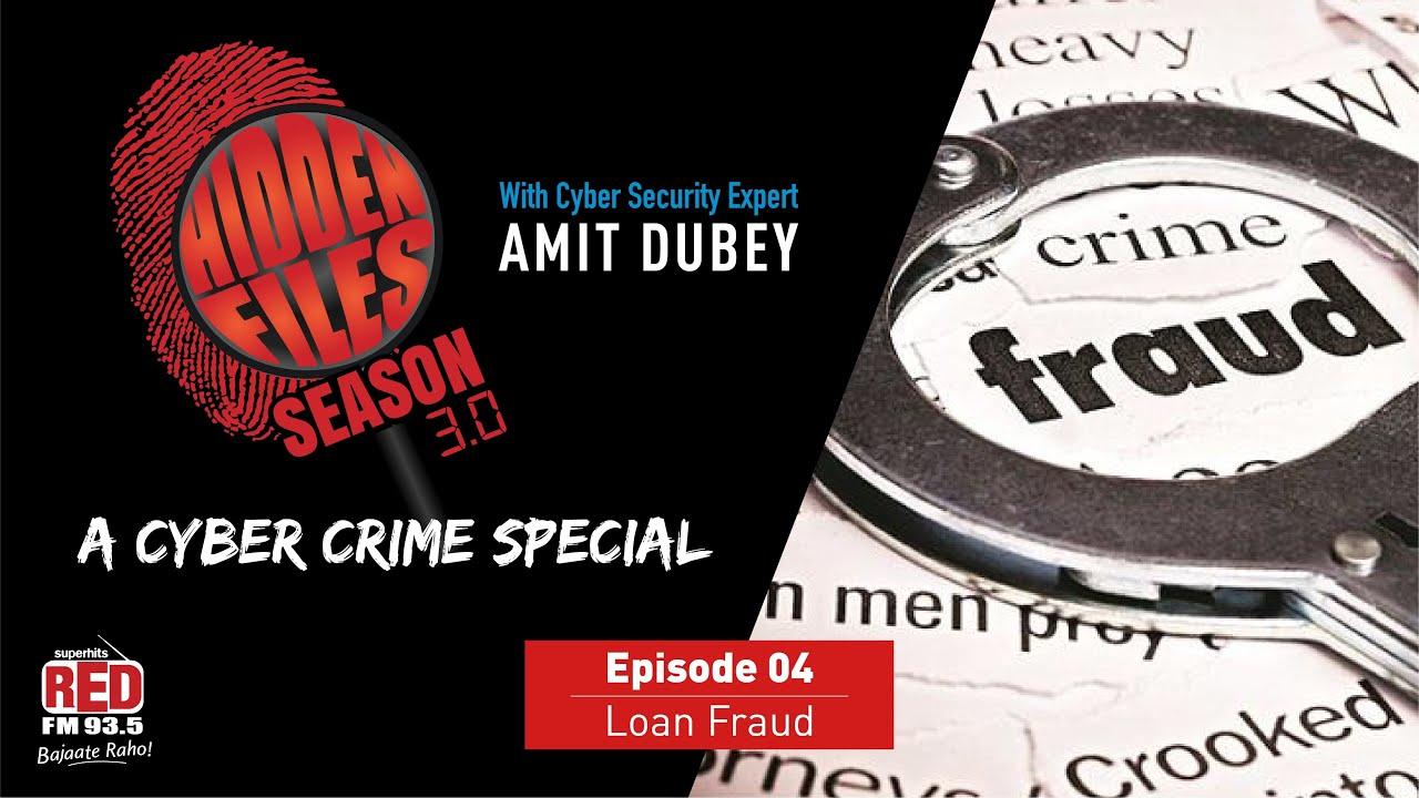 Ep. 04 - Loan Fraud | Hidden Files Season 3.0