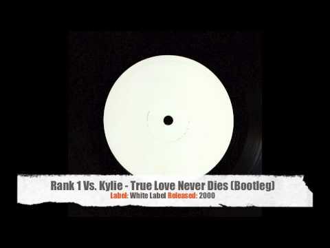 Rank 1 Vs. Kylie Minogue - True Love Never Dies (Bootleg)