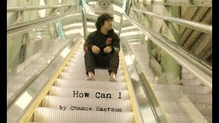 """Chance Emerson - """"How Can I"""" (Official Music Video)"""
