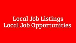 [Local Job Listings] [Local Job Opportunities ] [Job Finding] [Job Finding Tips]