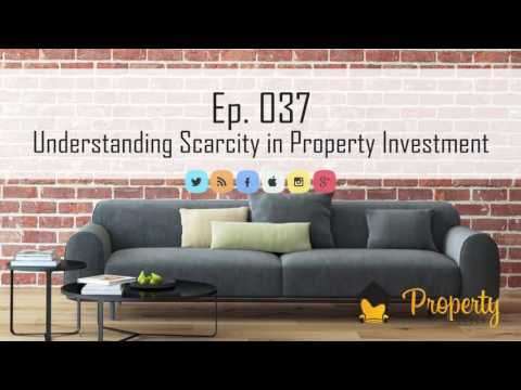 Ep. 37 | Understanding scarcity in property investment - The Property Couch