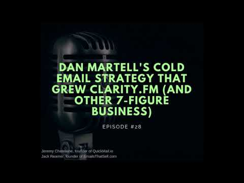 Episode #028 - Dan Martell's Cold Email Strategy That Grew Clarity.fm (And Other 7-Figure Business)