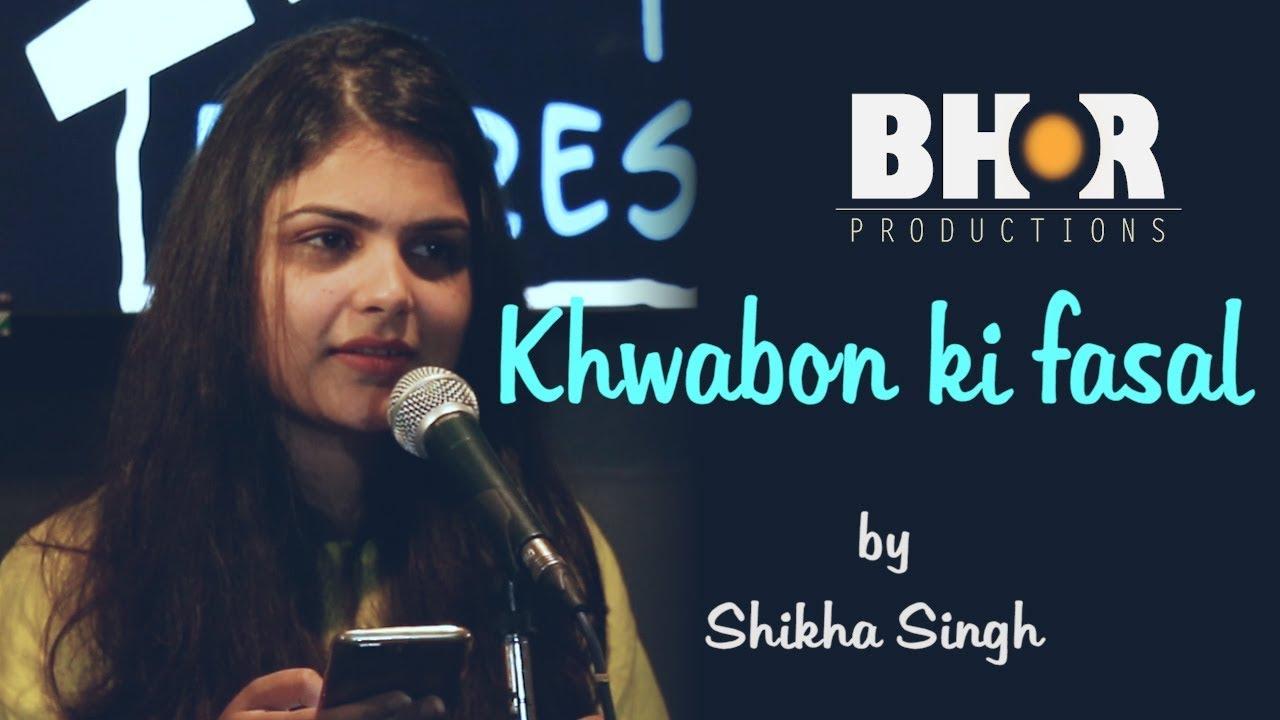 Khwabon Ki Fasal - Shikha Singh | Speak Out To Express | Hindi Poetry | Bhor Productions