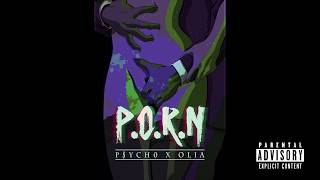 Olia - P.O.R.N ft. P$YCH0 [Official]