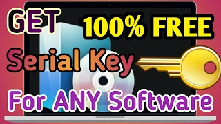 How to Get Serial Key for any  Software [100%FREE]