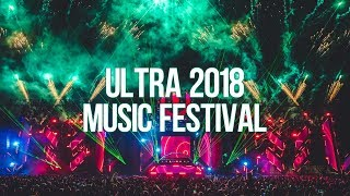 Ultra Music Festival 2018 Best Festival Mix [Unofficial Mix]