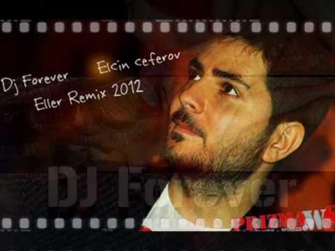 Dj Forever - Elcin Ceferov - Eller ♫...