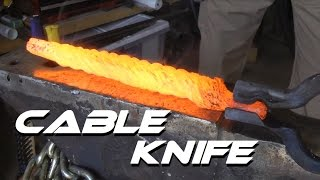 Forging a Knife From Cable(, 2015-08-30T00:37:00.000Z)