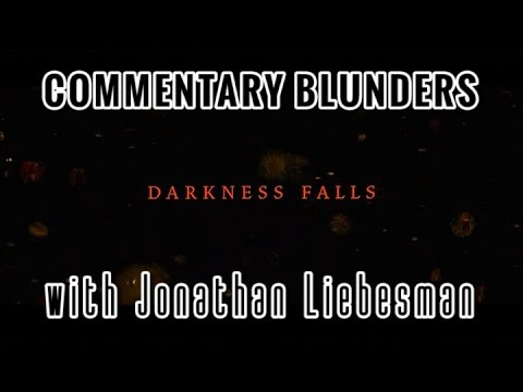 Commentary Blunders with Jonathan Liebesman Darkness Falls