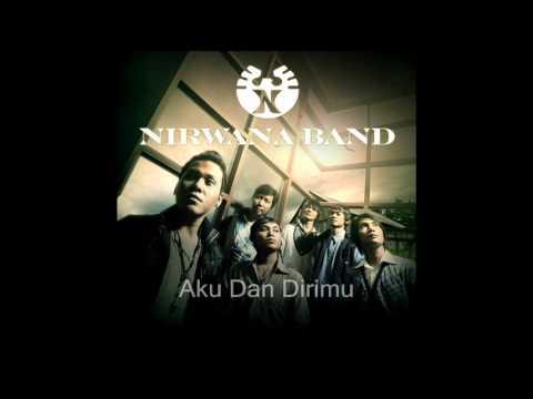 Nirwana Band - Aku Dan Dirimu
