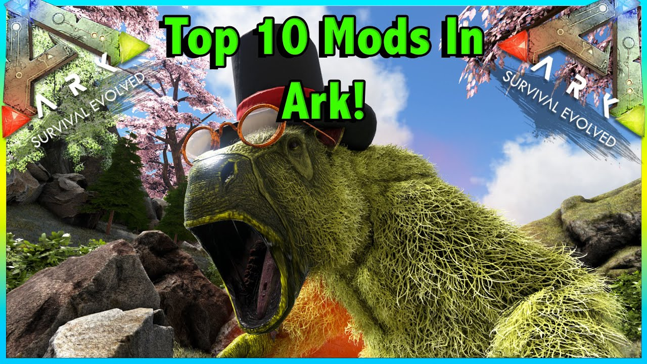 Top 10 Mods You Need To Try Now In Ark Survival Evolved Ark Survival Evolved Youtube
