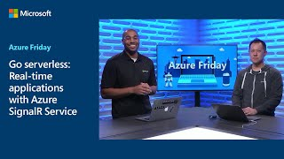 Go serverless: Real-time applications with Azure SignalR Service | Azure Friday
