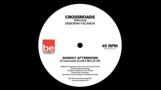Crossroads Ft Deborah Falanga ‎2013 Sunday Afternoon (Crossroads Soulful Mix) {BEYOU-001}