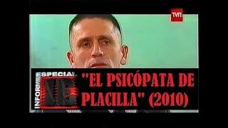 """(2010) """"El Psicópata de Placilla"""" [Informe Especial, TVN]"""