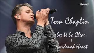 Tom Chaplin - See It So Clear + Hardened Heart
