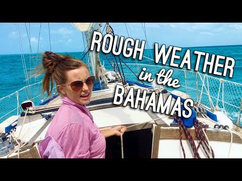 Rough Weather in the Bahamas! - Sailing ShaggySeas Ep. 28