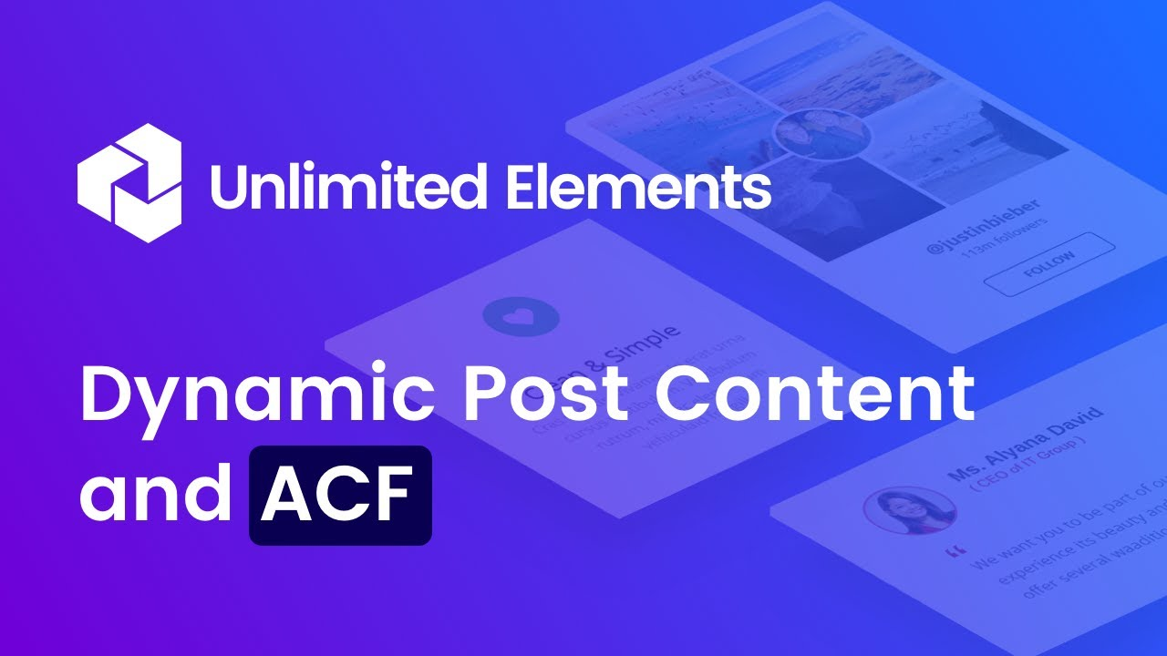 Dynamic Post Content and Advanced Custom Fields (ACF) with Unlimited Elements