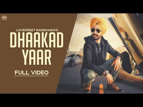 Dhaakad Yaar (Full Video) | Lovepreet Randhawa | New Punjabi Songs 2018 | NextBeat Music