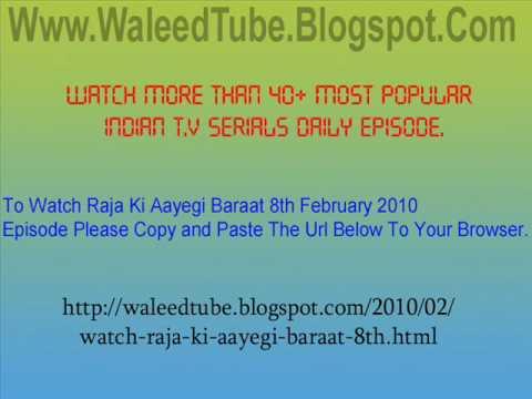Watch Raja Ki Aayegi Baraat - 8th February 2010 Episode