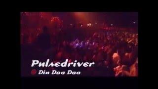 Pulsedriver -  Din Daa Daa - Live @ Club Rotation