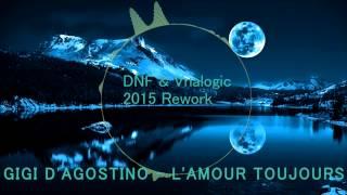 Repeat youtube video Gigi d'agostino - L'Amour Toujours (DNF & Vnalogic 2015 Rework) *FREE DL*