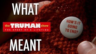 The Truman Show - What it all Meant