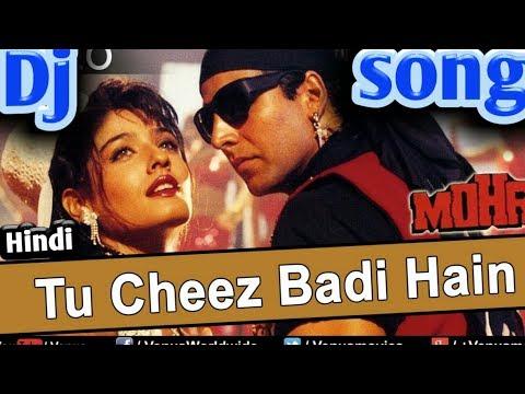 तू चीज बड़ी है मस्त मस्त ।। (Akshay kumar) Hindi JBL dj remix song 2017