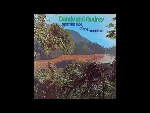 Dandy & Audrey – Morning Side Of The Mountain (FULL ALBUM) 1970 REGGAE!! ROCKSTEADY!! - YouTube