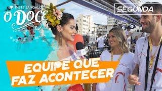 EQUIPE QUE FAZ ACONTECER - IVETE SANGALO - CARNAVAL 2017