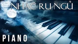 Hòa Tấu PIANO - Nhạc Không Lời Nhẹ, Nhạc Thư Giãn Dễ Ngủ Sâu Hay Nhất   Nhạc Ru Ngủ