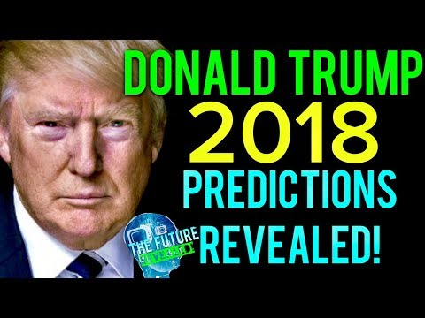 🔵THE REAL DONALD TRUMP USA  PREDICTIONS FOR 2018 REVEALED!!! MUST SEE!!! DONT BE AFRAID!!! 🔵