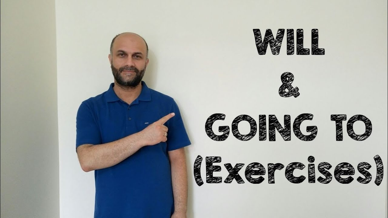 İngilizce Dersi - Will & Going To (Alıştırmalar)