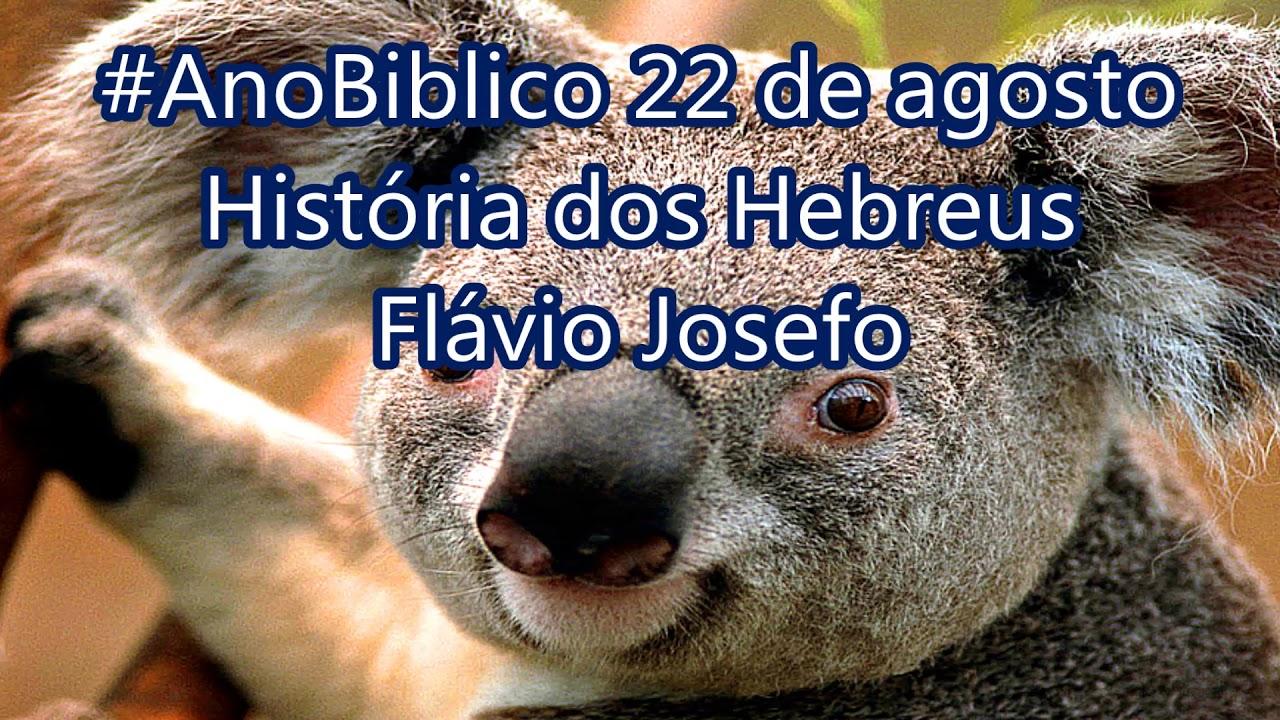#AnoBiblico 22 de agosto História dos Hebreus Flávio Josefo