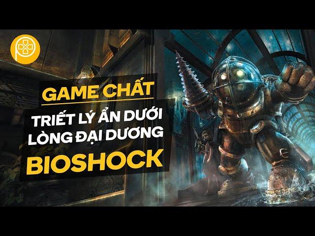 Game Chất   Bioshock   Triết Lý Ẩn Dưới Lòng Đại Dương   Phê Game