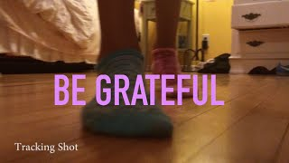 Be Grateful: A Student Short Film