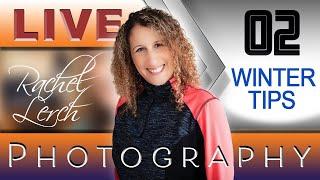 Winter Photography Tips - Rachel Lerch Live