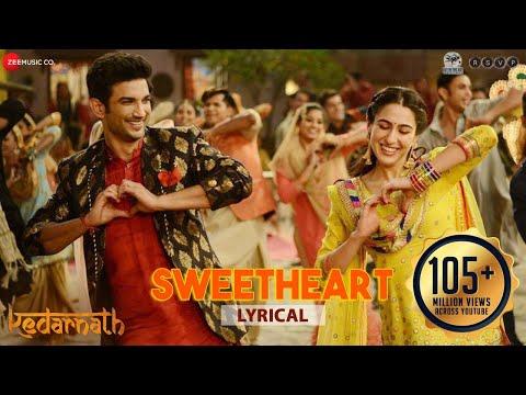 Sweetheart - Lyrical   Kedarnath   Sushant Singh   Sara Ali Khan   Dev Negi   Amit Trivedi