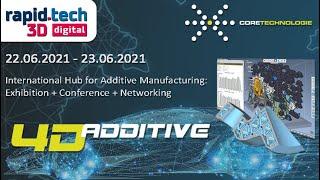 CT CoreTechnologie GmbH | 4D_Additive | RapidTech 3D Digital