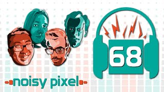 Noisy Pixel Podcast Episode 68 - The Price of Games is Too Damn High!