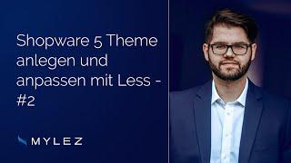 Shopware 5 Theme anlegen und anpassen mit LESS - Teil 2/3 - 8mylez.com