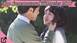 Video Top 10 Supernatural Korean Movies 2017 (All The Time) download MP3, 3GP, MP4, WEBM, AVI, FLV April 2018