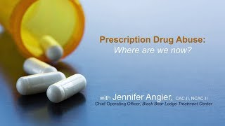Prescription Drug Abuse: Where Are We Now?