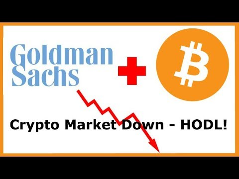 Goldman Sachs setting up a Cryptocurrency Trading Desk + Crypto Market Down - Don't Panic!