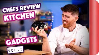 Chefs Review Kitchen Gadgets | Vol. 5