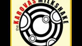 The Karovas Milkshake - No Reason To Complain