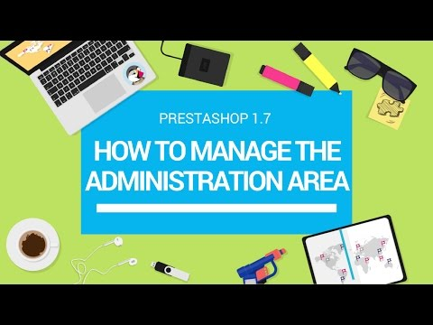 PrestaShop 1.7 : How to manage the Administration Area