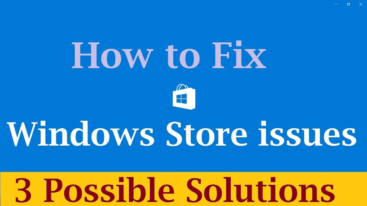 Windows 10 store does not work - Windows Store Not Working Crashing And Not Downloading Issues In Windows 10 3 Possible Solutions