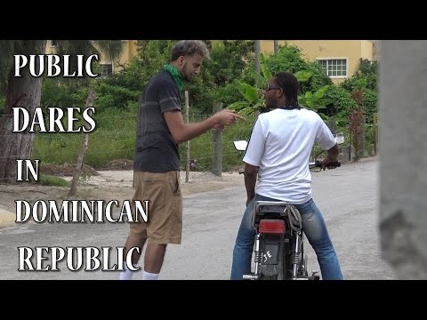 PUBLIC DARES IN DOMINICAN REPUBLIC