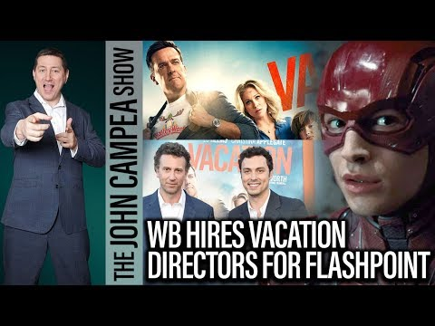 WB Hires Vacation Directors For Flashpoint - The John Campea Show