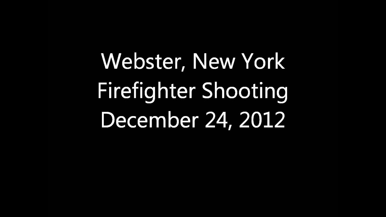 Webster New York Firefighter Ambush Shooting - EMS Fire And Police Audio  Scanner Feed 12/24/12